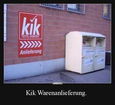 Kik Warenanlieferung. | Lustige Bilder, Sprüche, Witze, echt lustig