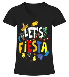 Let's Fiesta Shirt Types Of Sleeves, Short Sleeves, Mexican Party Decorations, Mexican Outfit, School Shirts, Types Of Collars, Ladies Party, Birthday Shirts, V Neck T Shirt