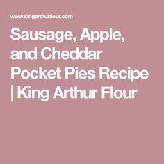 Sausage, Apple, and Cheddar Pocket Pies Recipe | King Arthur Flour