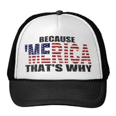 distressed trucker hats   BECAUSE MERICA THATS WHY Distressed Trucker Hat from Zazzle.com