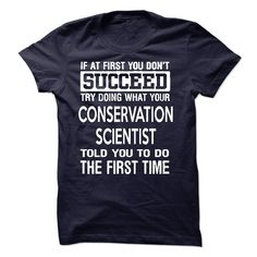 Conservation Scientist T-Shirts, Hoodies. Get It Now ==> https://www.sunfrog.com/LifeStyle/Conservation-Scientist-T-Shirt-50213967-Guys.html?id=41382