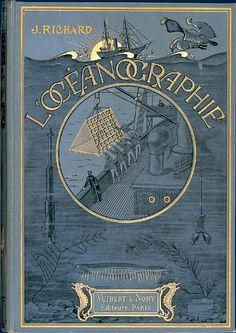 Jules Richard L'Océanographie  Paris, Vuibert & Nony, 1907. In-4° Brest, bibliothèque municipale, Rés. XXe B 328 (reliure)