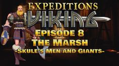 Expeditions:Viking | Gameplay | Walkthrough | Tips and Tricks | Episode 8 | The Marsh