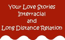 Write your Love story: Interracial and Long Distance relation