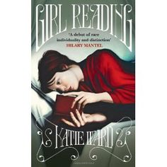 Girl Reading - author Katie Ward imagines the story behind several famous paintings of girls reading. Add to the to-read list!