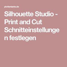 Silhouette Studio - Print and Cut Schnitteinstellungen festlegen