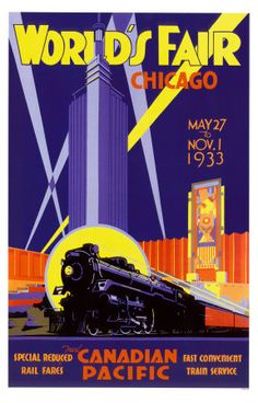 Chicago World's Fair by Norman Fraser-Framed Canvas Ar - Furniture Travel Ads, Travel And Tourism, Train Travel, Travel Packing, Art Deco Posters, Cool Posters, Poster Prints, Train Posters, Railway Posters