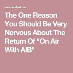 """The One Reason You Should Be Very Nervous About The Return Of """"On Air With AIB"""""""