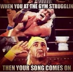 Unless you go to my gym; then you'll be slow dancing, crying or beating your head against the wall.