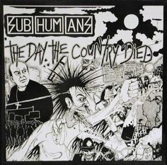 Widely regarded as a classic punk rock album, The Day The Country Died is the first album by the Subhumans. The album was recorded in five days in June 1982 and originally released in January 1983 on Spiderleg Records. It was later released on Bluurg. Anarcho Punk, Punks Not Dead, Culture Shock, Punk Goth, 80s Punk, Concert Posters, Rock Posters, Music Posters, Music Albums