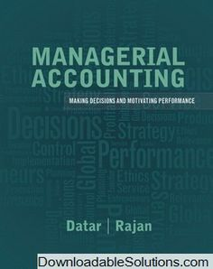 Solutions Manual for Managerial Accounting: Decision Making and Motivating Performance, Datar & Rajan download answer key, test bank, solutions manual, instructor manual, resource manual, laboratory manual, instructor guide, case solutions