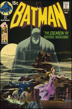 """Batman #227, december 1970 - """"The Demon of Gothos Mansion !"""", cover art by Neal Adams."""