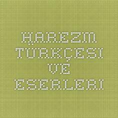 Harezm Türkçesi ve Eserleri