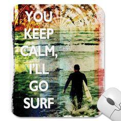 I'll go surf.