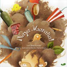 """""""¡VAYA MARAÑA!"""" de Anita Pouroulis  Kiki es una niña con una gran imaginación, que prefiere hacer cualquier cosa antes que cepillarse el pelo. ¡Y es que hay tantas cosas mucho mejores que hacer!   DE 3 A 5 AÑOS"""