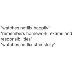 Netflix and procrastination goes too well together!