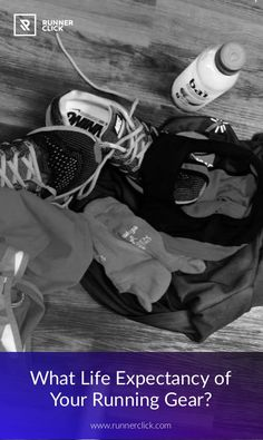 What's the Life Expectancy of Your Running Gear?