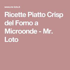 Ricette Piatto Crisp del Forno a Microonde - Mr. Loto