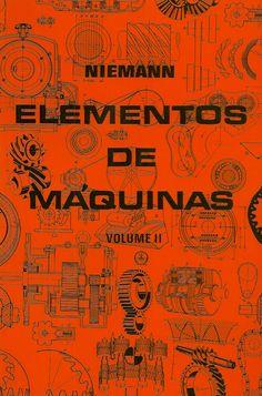 NIEMANN, Gustav. Elementos de máquinas: volume 2. [Maschinenelemente (inglês)]. Tradução de Otto Alfredo Rehder. reimpr. São Paulo: Blucher, 2011. v. 2. 207 p. Inclui bibliografia (ao final da cada capítulo); il. tab. quad.; 27cm. ISBN 9788521200345.  Palavras-chave: ENGENHARIA MECANICA; ELEMENTOS DE MAQUINAS.  CDU 621.81 / N671e / v. 2 / reimpr. / 2011