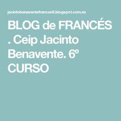 BLOG  de FRANCÉS . Ceip Jacinto Benavente.                 6º CURSO