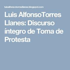 Luis AlfonsoTorres Llanes: Discurso íntegro de Toma de Protesta