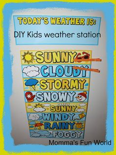 Momma's Fun World: Kid's daily weather station. DIY weather station for preschool and pre-k children to start developing an awareness of weather and site regognition of weather words. Weather Words, Weather Unit, Daily Weather, Weather Center, Learning Time, Kids Learning, Learning Tools, Calendar Time, Fun World