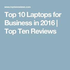 Top 10 Laptops for Business in 2016 | Top Ten Reviews