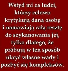 bardzo mądre Good Advice, In My Feelings, Self Improvement, Motto, Quotations, Me Quotes, Texts, Sad, Inspirational Quotes