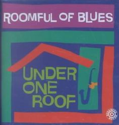 Precision Series Roomful Of Blues - Under One Roof