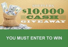 Here's your chance to win cash for whatever you want to do! Enter the Shepler's $10,000 Cash Giveaway Sweepstakes for your chance to win a huge pile of cash money. Hurry, this sweepstakes ends on October 31st.