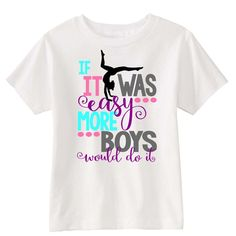 Not Easy White T-Shirt This adorable Gymnastics Children's T-Shirt is perfect for the active girl! adorable Gymnastics Children's T-Shirt is perfect for the active girl! Gymnastics Wear, Gymnastics Shirts, Gymnastics Workout, Gymnastics Outfits, Gymnastics Leotards, Gymnastics Stuff, Gymnastics Sayings, Gymnastics Funny, Gymnastics Equipment