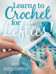 Learn to Crochet for Lefties with Kathy Lashley -- an Annie's Online Video Class. Order here: https://www.anniescatalog.com/onlineclasses/detail.html?code=CDV09
