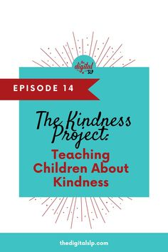 This episode covers activities you can do to teach children about kindness and bring kindness into your speech room. Special guest, Claudia Doan, joins me to explain what The Kindness Project is and how it came about. Check out the resources and freebies featured in this episode. | The Digital SLP