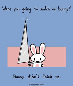 by sebastien millon Funny As Hell, Haha Funny, Funny Cute, Hilarious, Funny Bunnies, Cute Bunny, Evil Bunny, Funny Signs, Cards For Friends