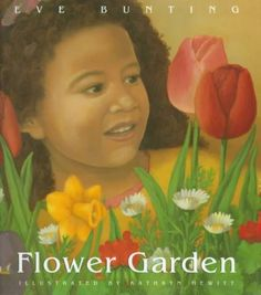 The Flower Garden by Eve Bunting