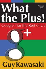 """Are You Using Google+ in Your 2014 Social Marketing Strategy?  If NOT, grab the book """"What the Plus!"""" by Guy Kawasaki and start reading it today! This book will change your mindset about marketing your business on Facebook or Twitter in 2014, TRUST ME ;)  