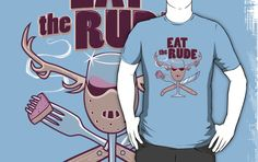 Eat the Rude by kgullholmen