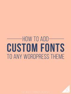 How to Add Custom Fonts to Any Wordpress Theme - The White Corner Creative