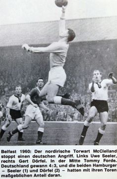 N. Ireland 3 West Germany 4 in Oct 1960 at Windsor Park. Ireland come under pressure in the World Cup Qualifier.