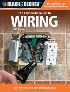 Theu00a0Black & Decker Complete Guide to Wiringu00a0has been America's best-selling consumer wiring book for more than a decade, with previous editions s ...