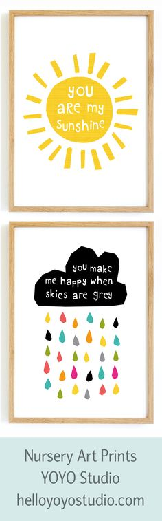 """You Are My Sunshine"" and ""You Make Me Happy When Skies are Grey"" A gorgeous pair of prints perfect for Nursery or a baby shower gift. Illustrated typography prints for kids or loved ones. by Emma Henderson at YOYO Studio"