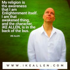 Who are you REALLY? 😉  Enlightenment Wisdom from iKE ALLEN.  www.iKEALLEN.com  #ikeallen #enlightened #enlighten #enlightenment #oneness #unity #jedmckenna #acim #eckarttolle #mattkahn