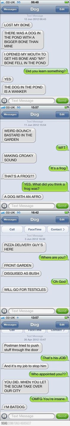 Ha I want my dog to text me!