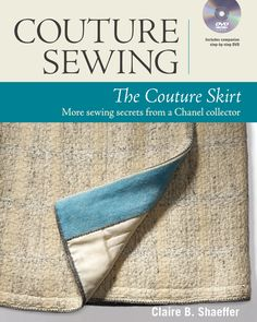 Couture Sewing: The Couture Skirt: More Sewing Secrets from a Chanel Collector: Amazon.de: Claire Shaeffer: Fremdsprachige Bücher