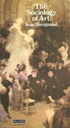 DUVIGNAUD, JEAN. The Sociology of Art