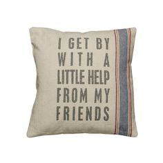 Vintage Sack Pillow - I Get By With A Little Help From My Friends