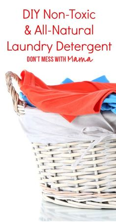 DIY Non-Toxic and All-Natural Laundry Detergent - ditch the store-bought detergent and make your own for WAY cheaper and with natural ingredients - DontMesswithMama.com