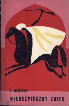 """""""Niebezpieczny zbieg"""" Emma Wygodzka (Emma Wygodskaja) Translated by Nadzieja Drucka Cover by Janusz Stanny Illustrated by Aleksander Winnicki"""