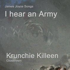 This poem by James Joyce, included in Ezra Pound's first collection of Imagist Poets gained Joyce a world reputation as an avant garde poet, sung here by Krunchie Killeen James Joyce, Poet, Army, Album, Songs, Collection, Gi Joe, Military, Song Books
