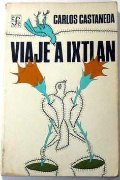 Carlos Castaneda - Viaje a Ixtlan